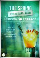 The Spring Cocktail War at Hudson Terrace