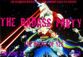 THE BADASS PARTY!