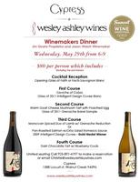 Wine Makers Dinner - Wesley Ashley Wines & Cypress Restaurant