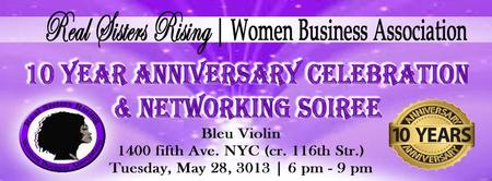 Real Sisters Rising 10 Year Anniversary Celebration & Networking...