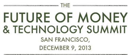 The Future of Money & Technology Summit IV