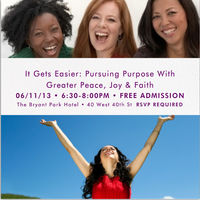 It Gets Easier: Pursuing Purpose With Greater Peace, Joy & Faith