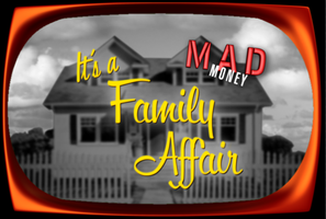 Mad Money's Family Affair