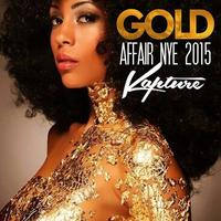 GOLD AFFAIR 3RD ANNUAL NEW YEARS EVE AT KAPTURE LOUNGE