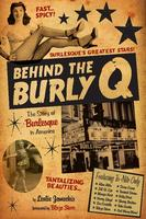 Behind the Burly Q: The Story of Burlesque in America with...