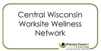 Central Wisconsin Worksite Wellness Network Meeting;...