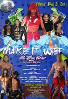 MAKE IT WET (NEW JERSEY THUNDER ANNIVERSARY SHOW)
