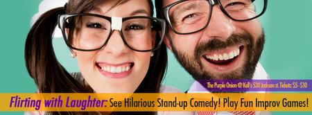 Flirting with Laughter: See Hilarious Comedians | Play Improv...