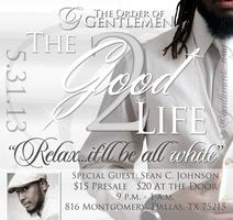 """""""The Good Life 2 - Relax...It'll Be All White"""""""