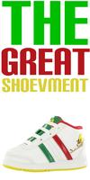 The Great Shoevment