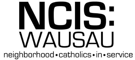 2013 Neighborhood Catholics In Service (NCIS: Wausau)