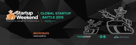 Startup Weekend Global Startup Battle, Mexico City,...