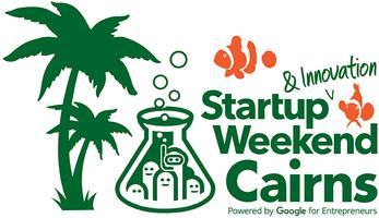 Startup & Innovation Weekend Cairns 13th November, 2015