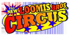 Loomis Bros Circus - Summer 2013 Edition  - New...