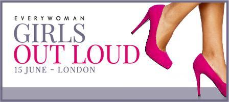 GIRLS OUT LOUD - An EVERYWOMAN Gathering