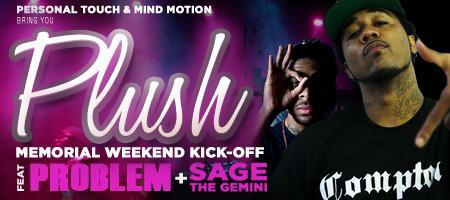 PLUSH @ THE NEW PARISH w/ PROBLEM (LIKE WHAAAT) & SAGE THE...
