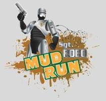 Sgt. ROBO Mud Run