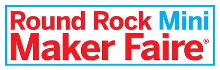 Round Rock Mini Maker Faire
