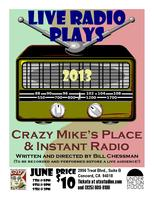 Live Radio Plays: Crazy Mike's Place and Instant Radio