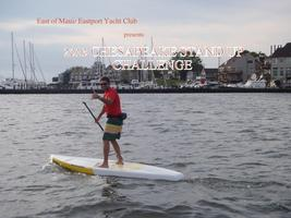 East of Maui/Eastport Yacht Club CHESAPEAKE STAND UP CHALLENGE