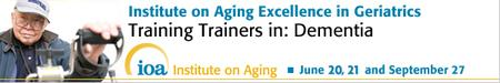 Institute on Aging Excellence in Geriatrics: Training Trainers...