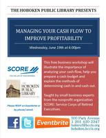 SCORE Seminar: Managing Cash Flow to Improve Profitability