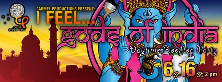 I FEEL... GODS OF INDIA - DAYTIME ROOFTOP PARTY
