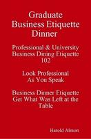 Business Dinner Etiquette Tonight Look Professional As...