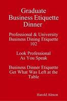Graduate Business Dinner Etiquette Tonight Free 30...