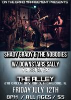 SHADY GRADY & THE NOBODIES @ THE ALLEY (7/12/13)