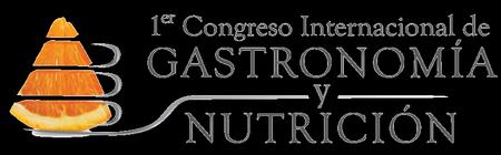 I CONGRESO INTERNACIONAL DE GASTRONOMÍA Y NUTRICIÓN