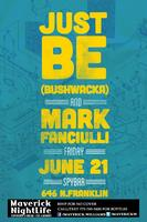 JUST BE (BUSHWACKA) & MARK FANCIULLI @ Spy Bar [Use PASSWORD...