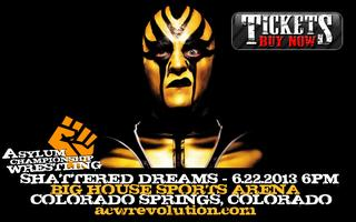 "ACW ""SHATTERED DREAMS"" Featuring GOLDUST"