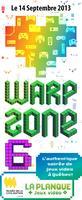 Le Warpzone 6ième Édition