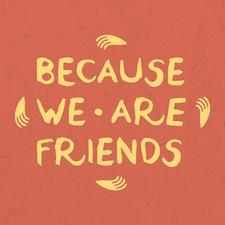 because we are friends logo