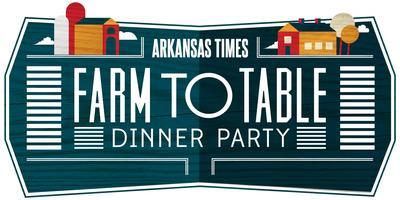 Arkansas Times Farm-to-Table Dinner Party with Chef...
