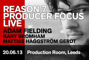Reason 7 Producer Focus Leeds