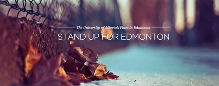 Stand Up For Edmonton: The University of Alberta's...