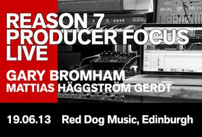 Reason 7 Producer Focus Edinburgh