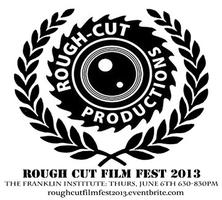 Rough Cut Film Festival 2013