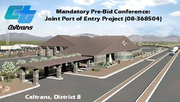 Mandatory Pre-Bid Conference: Joint Port of Entry...