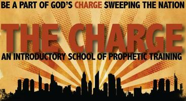 THE CHARGE | 1-Day Workshop Prophetic Training - June 22, 2013...