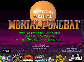Uberpong Presents: MORTAL PONGBAT