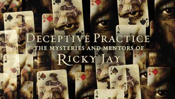 Deceptive Practice: Mysteries and Mentors of Ricky Jay (Now...