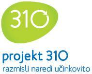 PROJEKT 310 v Pomurju– Razmisli in naredi! Učinkovito!
