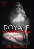 ROYALE | 1st Thursdays @ MOE bar | Shorthand & DrunkUnkle |...
