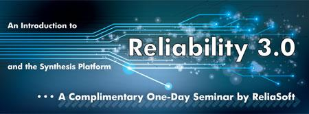 An Introduction to Reliability 3.0 and the Synthesis Platform -...
