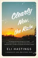 Clearly Now, the Rain: A Memoir of Love & Other Trips book...