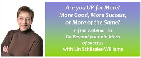 Are you UP for More?  More Good, More Success or More...