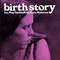 Pram Jam Presents: Birth Story: Ina May Gaskin and The...